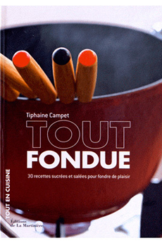 Livre de cuisine TOUT FONDUE De La Martiniere