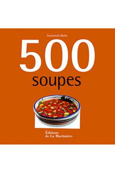 Livre de cuisine 500 SOUPES De La Martiniere