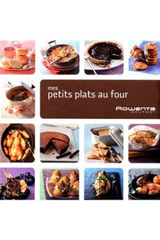 Livre de cuisine MES PETITS PLATS AU FOUR Editions Culinaires