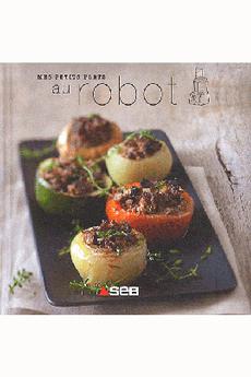 Livre de cuisine MES PETITS PLATS AU ROBOT Editions Culinaires