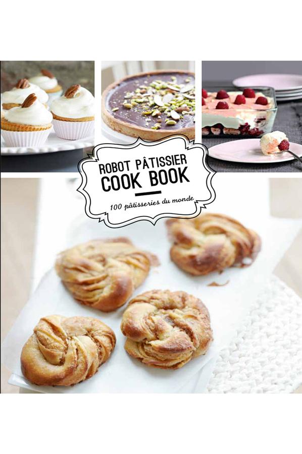 Livre de cuisine editions culinaires robot p tissier cook - Recette au robot patissier ...