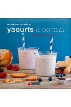 Livre de cuisine YAOURTS A BOIRE Editions Culinaires