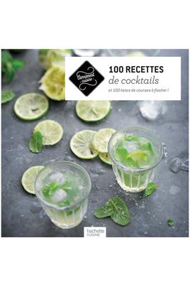 Hachette 100 RECETTES COCKTAILS