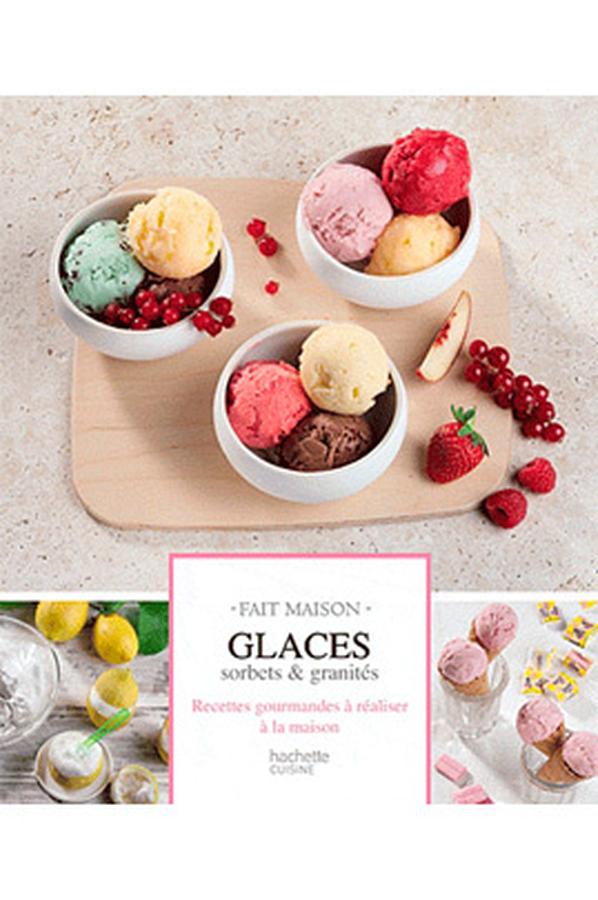 Livre de cuisine hachette glaces sorbets et granites - Livre de cuisine hachette ...