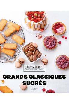 Livre de cuisine GRANDS CLASSIQUES SUCRES Hachette