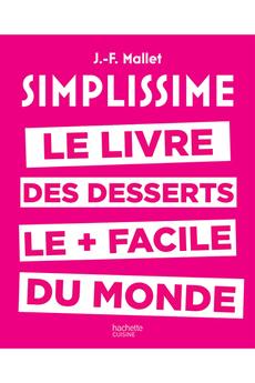 Livre de cuisine SIMPLISSIME DESSERTS Hachette