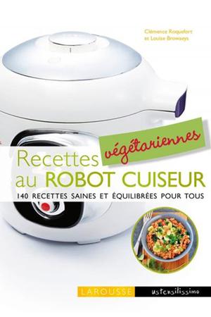 Recettes Vegetariennes Au Robot Cuiseur