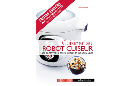 Livre de cuisine Larousse. CUISINER AU ROBOT CUISEUR