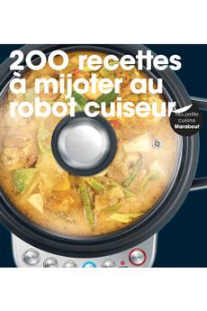 Livre de cuisine 200 RECETTE A MIJOTER AU ROBOT CUISEUR Marabout