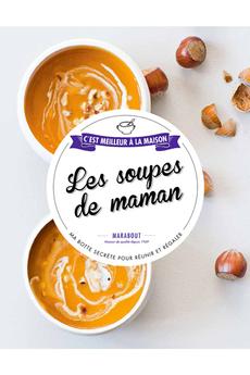 Livre de cuisine LES SOUPES DE MAMAN Marabout