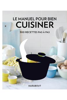 Livre de cuisine LE MANUEL POUR BIEN CUISINER PAS A PAS Marabout