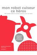 Livre de cuisine Marabout MON ROBOT CE HEROS