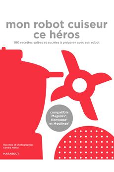 Livre de cuisine MON ROBOT CE HEROS Marabout