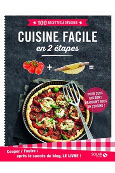 Livre de cuisine CUISINE FACILE EN 2 ETAPES - 100 RECETTES A DEVORER Solar
