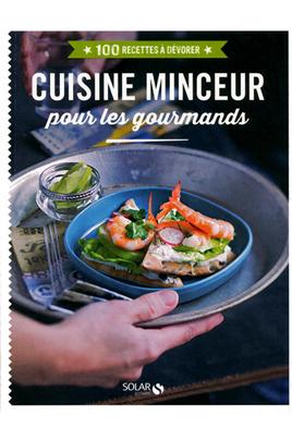Livre de cuisine Solar CUISINE MINCEUR POUR LES GOURMANDS - 100 RECETTES A DEVORER