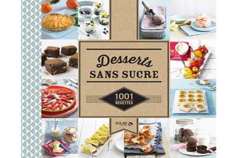 Livre de cuisine DESSERTS SANS SUCRE - 1001 RECETTES Solar