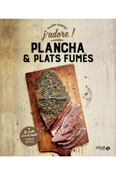 Livre de cuisine PLANCHA ET PLATS FUMES - J'ADORE Solar