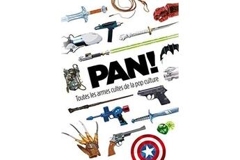 Figurine Media Diffusion Livre - pan ! - toutes les armes de la pop culture
