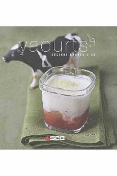Livre de cuisine YAOURTS, DELICES LACTES & CO Editions Culinaires