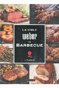 Larousse. LA BIBLE WEBER DU BARBECUE