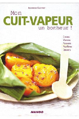 livre de cuisine mango mon cuit vapeur un bonheur mon cuit vapeur un bonheur 1200682. Black Bedroom Furniture Sets. Home Design Ideas