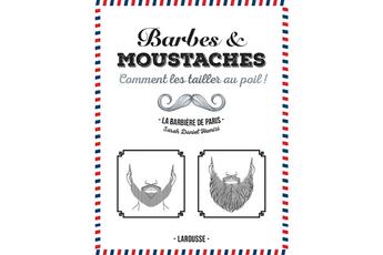 Livre beauté, santé, forme BARBES ET MOUSTACHES, COMMENT LES TAILLER AU POIL Larousse.