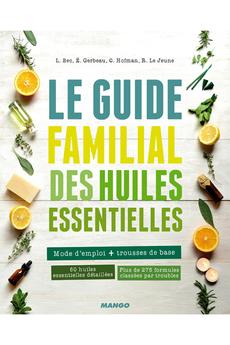 Livre beauté, santé, forme LE GUIDE FAMILILAL DES HUILES ESSENTIELLES Mango