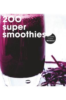 Livre de cuisine 200 SUPER SMOOTHIES Marabout