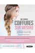 Livre beauté, santé, forme COIFFURES SUR MESURE, 75 TUTOS POUR TOUS LES STYLES Marabout